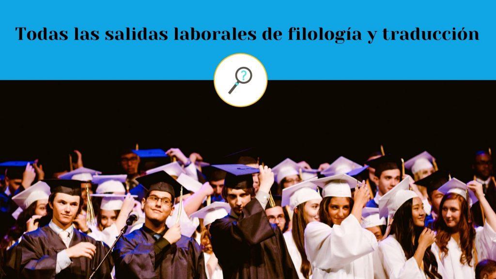 Graduados universitarios que buscan salidas profesionales de filologia y traduccion